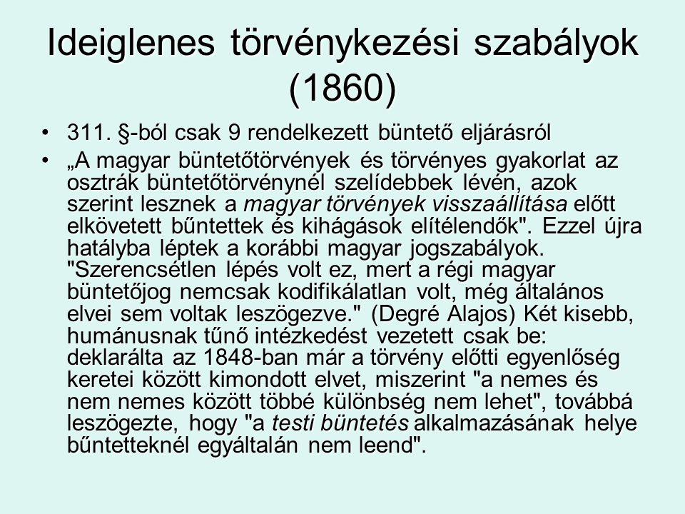 Ideiglenes törvénykezési szabályok (1860) 311. §-ból csak 9 rendelkezett büntető eljárásról311.