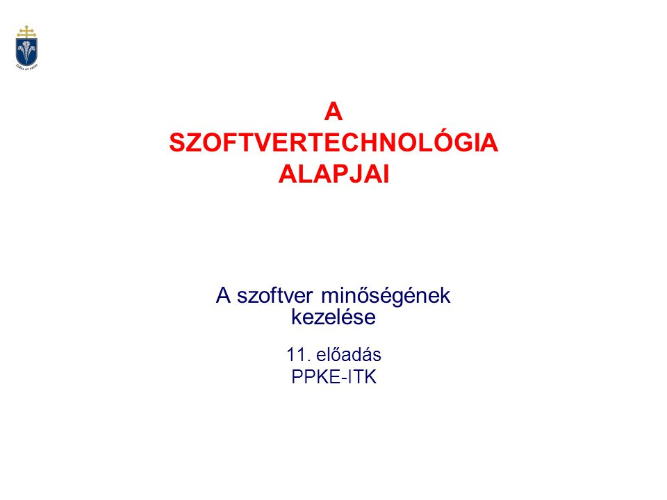 PPKE-ITK Szoftvertechnológia-201111 / 12 4.1 Az ISO 9000 szabványok Az ISO 9000:2000 minőségi rendszerekre vonatkozó szabványok korábbi ISO 9001, 9002 és 9003 szabványokat váltották fel 2000-ben.