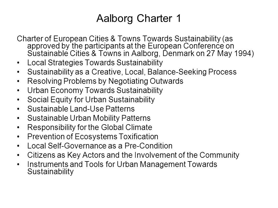 Aalborg Charter 1 Charter of European Cities & Towns Towards Sustainability (as approved by the participants at the European Conference on Sustainable
