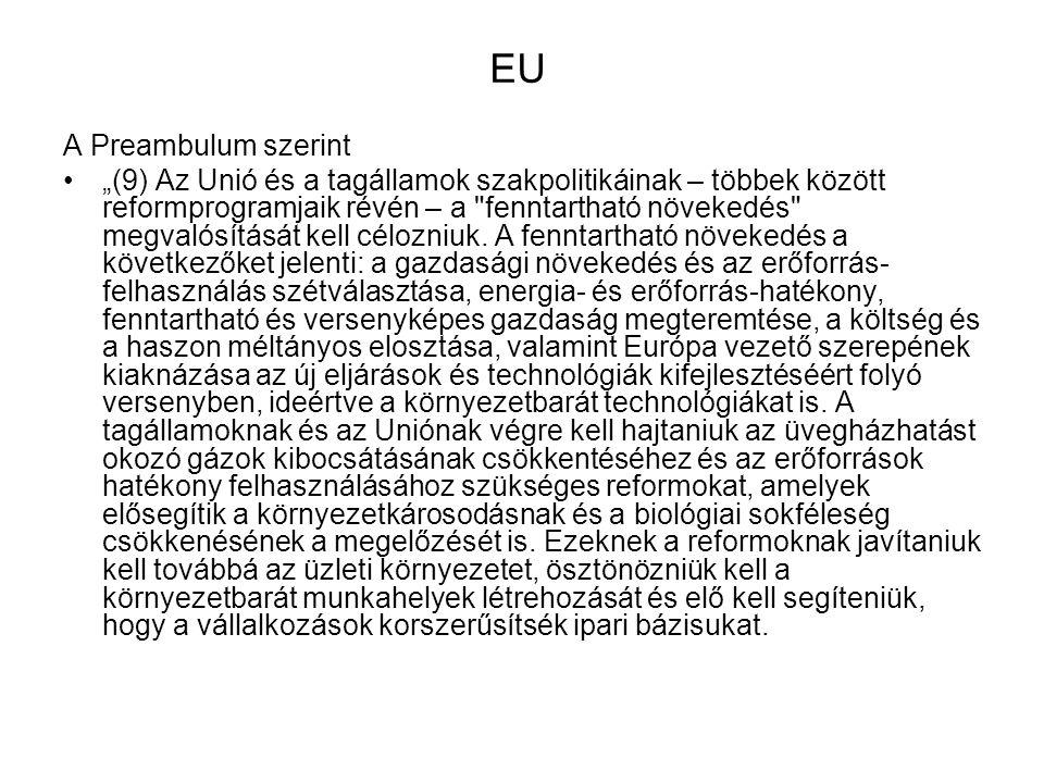 """EU A Preambulum szerint """"(9) Az Unió és a tagállamok szakpolitikáinak – többek között reformprogramjaik révén – a"""