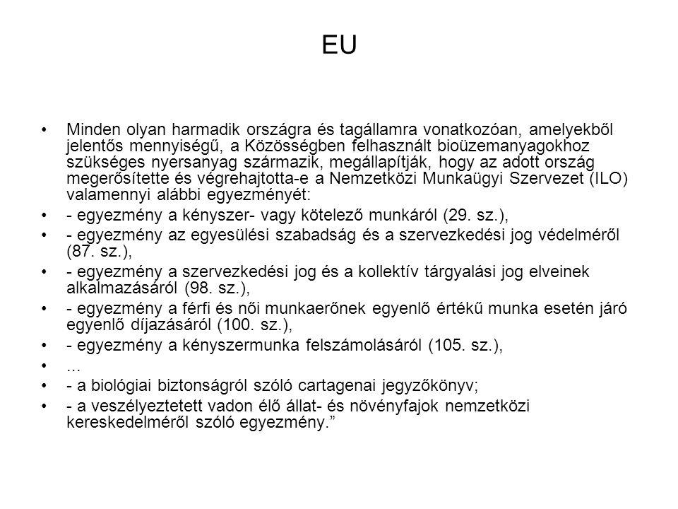 EU Minden olyan harmadik országra és tagállamra vonatkozóan, amelyekből jelentős mennyiségű, a Közösségben felhasznált bioüzemanyagokhoz szükséges nye