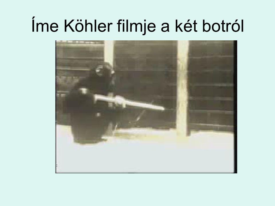 Íme Köhler filmje a két botról