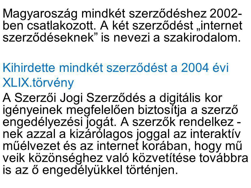Magyaroszág mindkét szerződéshez 2002- ben csatlakozott.