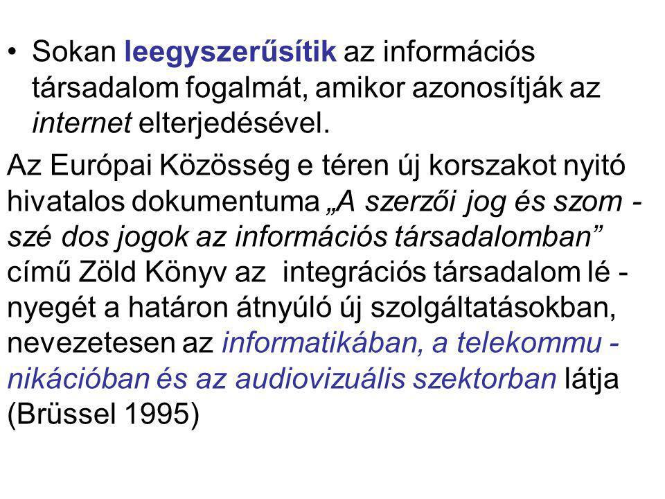 2) Az információs társadalom jellemzői Az információs társadalom az élet minden területére kiemelt hatással van.