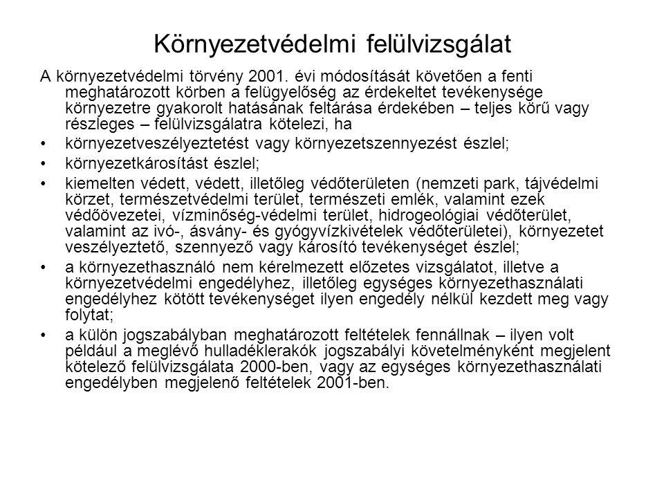 Környezetvédelmi felülvizsgálat A környezetvédelmi törvény 2001.