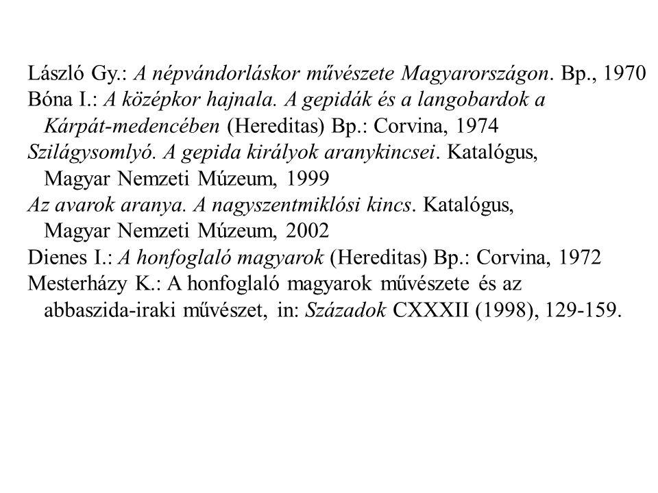 László Gy.: A népvándorláskor művészete Magyarországon. Bp., 1970 Bóna I.: A középkor hajnala. A gepidák és a langobardok a Kárpát-medencében (Heredit