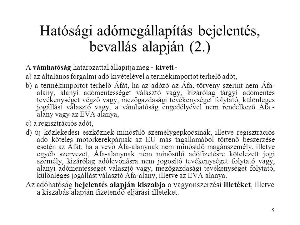 36 Az adóigazgatásra vonatkozó közösségi irányelvek Az adóigazgatást érintő kölcsönös segítségnyújtás szabályozása A Tanács 2011/16/EU irányelve ( 2011.