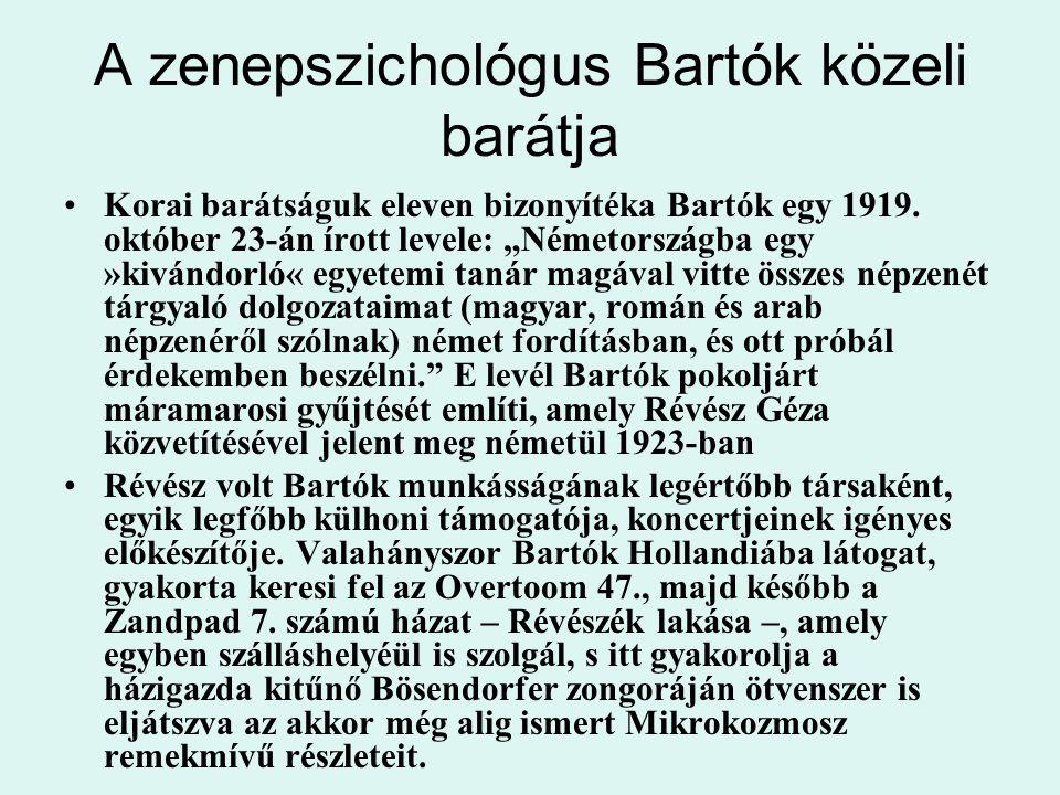 """A zenepszichológus Bartók közeli barátja Korai barátságuk eleven bizonyítéka Bartók egy 1919. október 23-án írott levele: """"Németországba egy »kivándor"""