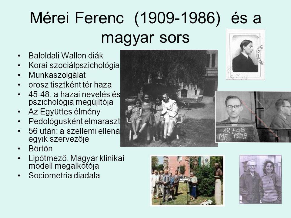 Mérei Ferenc (1909-1986) és a magyar sors Baloldali Wallon diák Korai szociálpszichológia Munkaszolgálat orosz tisztként tér haza 45-48: a hazai nevel