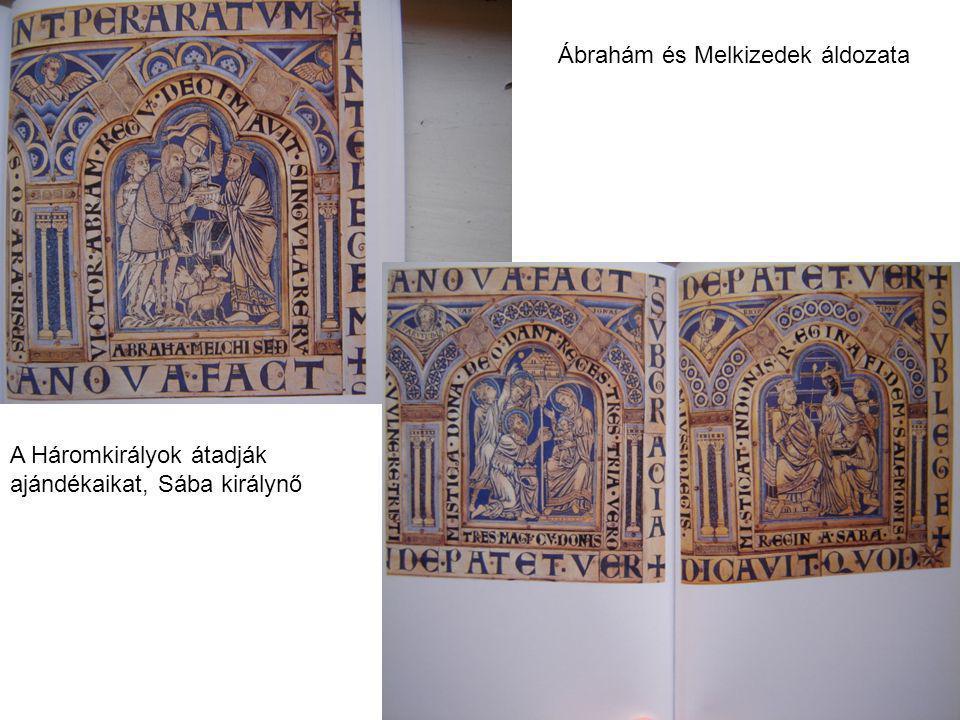 Ábrahám és Melkizedek áldozata A Háromkirályok átadják ajándékaikat, Sába királynő