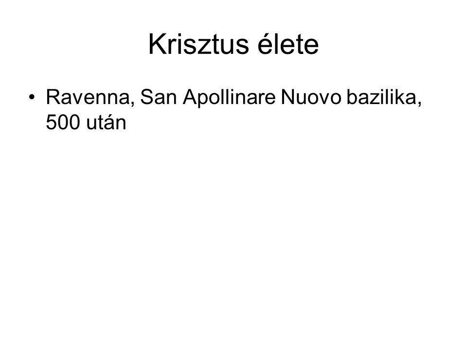 Krisztus élete Ravenna, San Apollinare Nuovo bazilika, 500 után