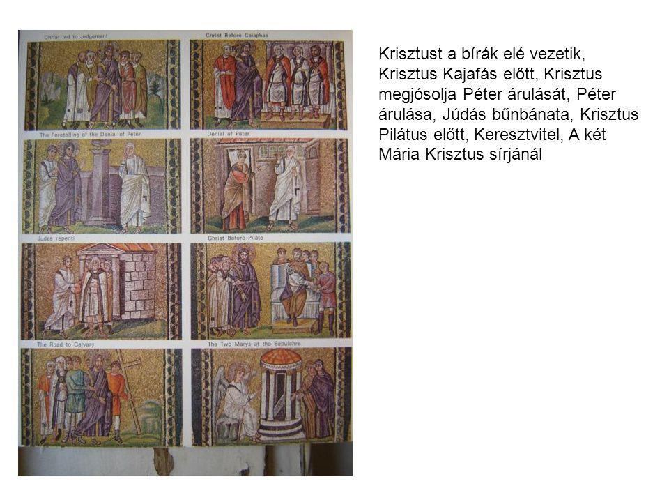 Krisztust a bírák elé vezetik, Krisztus Kajafás előtt, Krisztus megjósolja Péter árulását, Péter árulása, Júdás bűnbánata, Krisztus Pilátus előtt, Ker