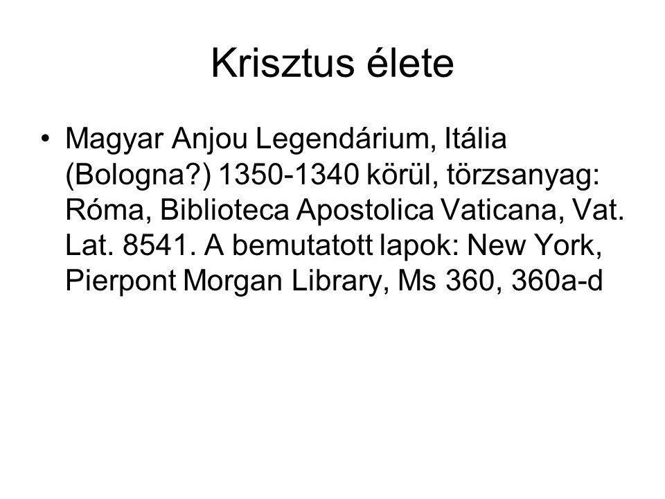 Krisztus élete Magyar Anjou Legendárium, Itália (Bologna?) 1350-1340 körül, törzsanyag: Róma, Biblioteca Apostolica Vaticana, Vat. Lat. 8541. A bemuta