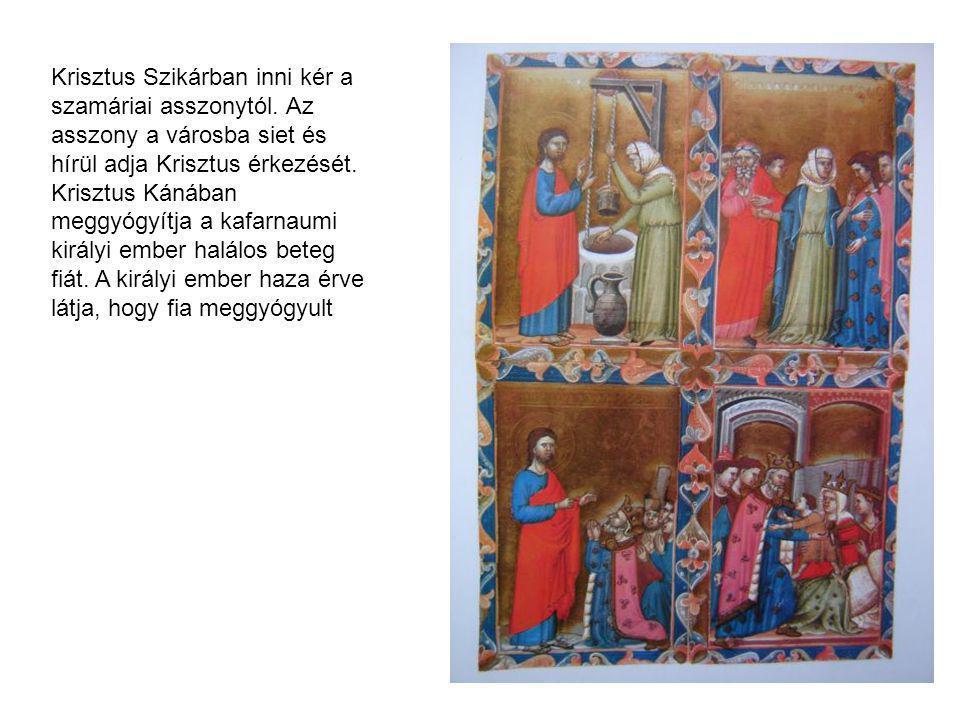 Krisztus Szikárban inni kér a szamáriai asszonytól. Az asszony a városba siet és hírül adja Krisztus érkezését. Krisztus Kánában meggyógyítja a kafarn