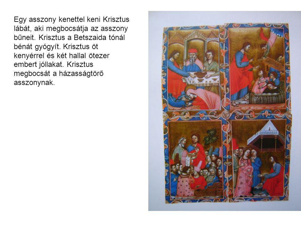 Egy asszony kenettel keni Krisztus lábát, aki megbocsátja az asszony bűneit. Krisztus a Betszaida tónál bénát gyógyít. Krisztus öt kenyérrel és két ha
