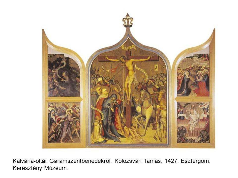 Kálvária-oltár Garamszentbenedekről. Kolozsvári Tamás, 1427. Esztergom, Keresztény Múzeum.