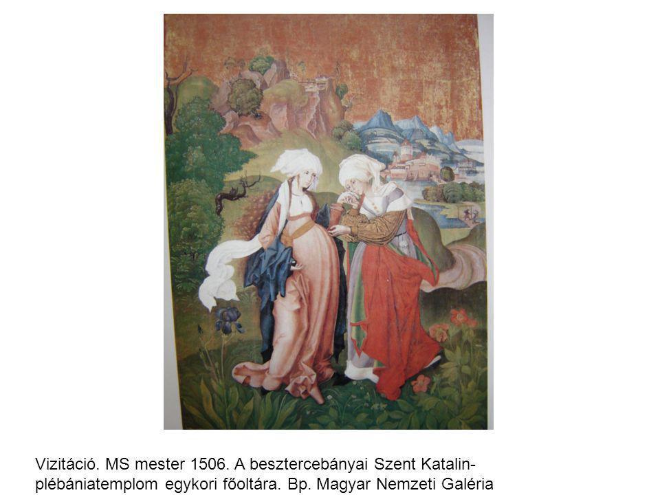 Vizitáció. MS mester 1506. A besztercebányai Szent Katalin- plébániatemplom egykori főoltára. Bp. Magyar Nemzeti Galéria
