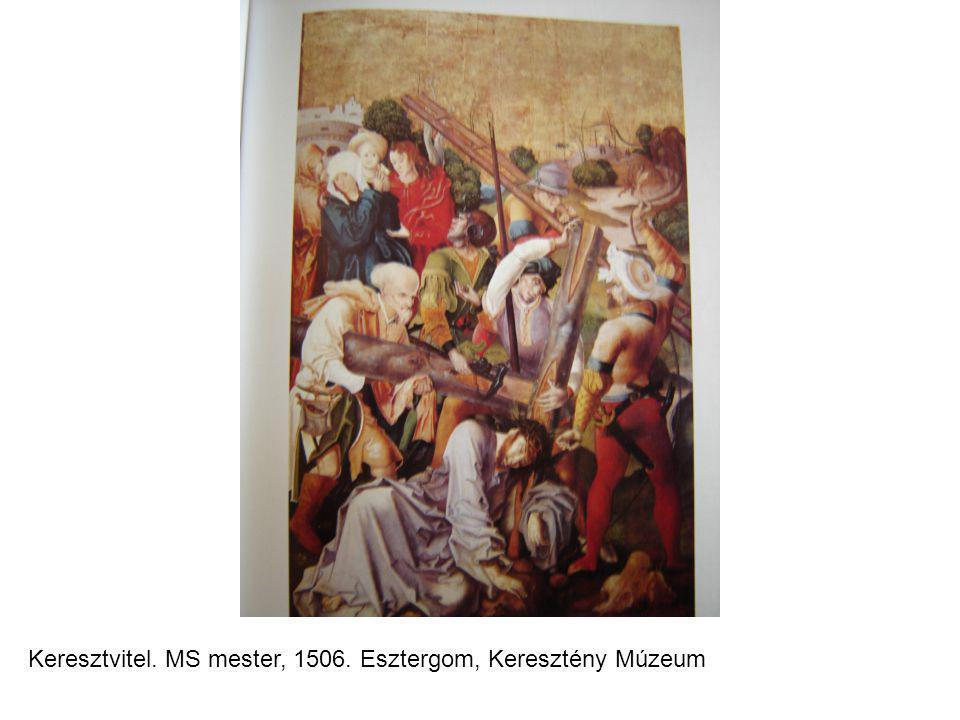 Keresztvitel. MS mester, 1506. Esztergom, Keresztény Múzeum