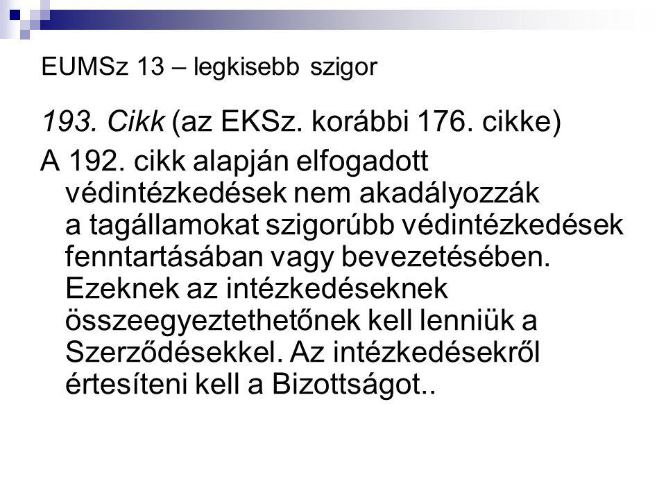EUMSz 13 – legkisebb szigor 193. Cikk (az EKSz. korábbi 176.