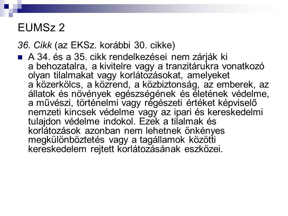 EUMSz 2 36. Cikk (az EKSz. korábbi 30. cikke) A 34.