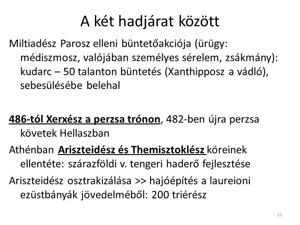 15 A két hadjárat között Miltiadész Parosz elleni büntetőakciója (ürügy: médiszmosz, valójában személyes sérelem, zsákmány): kudarc – 50 talanton bünt
