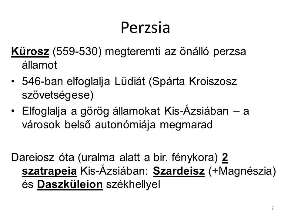 2 Perzsia Kürosz (559-530) megteremti az önálló perzsa államot 546-ban elfoglalja Lüdiát (Spárta Kroiszosz szövetségese) Elfoglalja a görög államokat Kis-Ázsiában – a városok belső autonómiája megmarad Dareiosz óta (uralma alatt a bir.