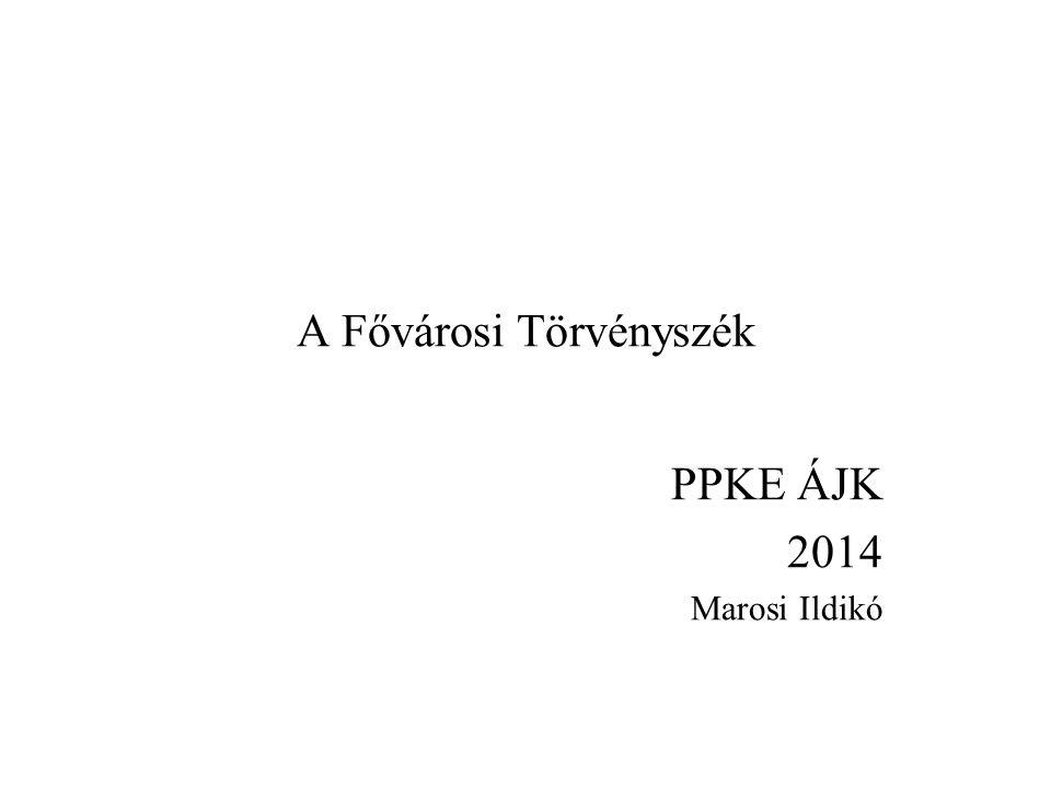 A Fővárosi Törvényszék PPKE ÁJK 2014 Marosi Ildikó