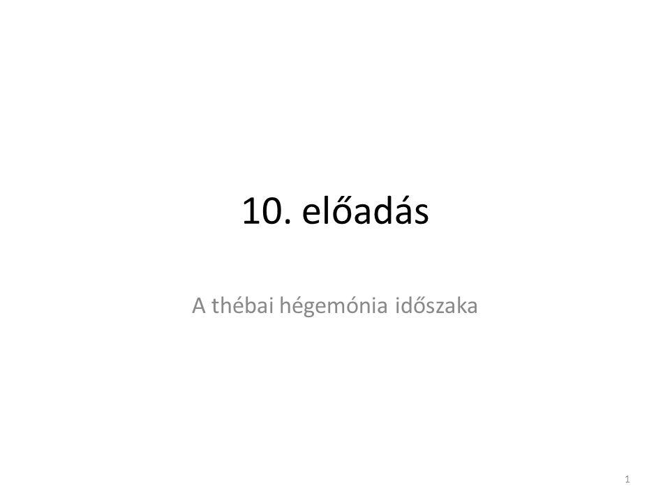 10. előadás A thébai hégemónia időszaka 1