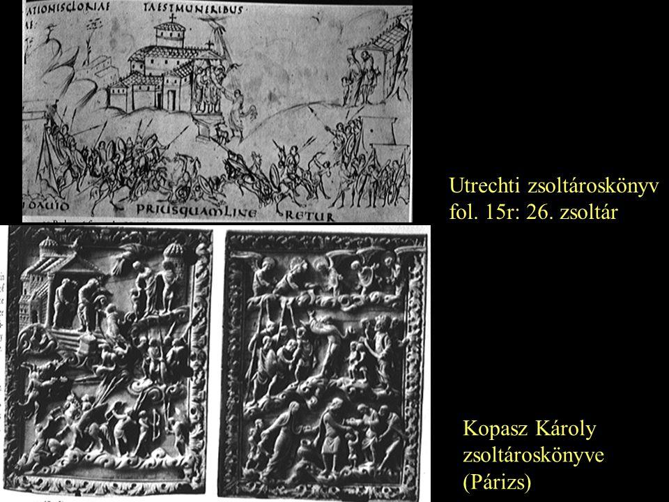 Utrechti zsoltároskönyv fol. 15r: 26. zsoltár Kopasz Károly zsoltároskönyve (Párizs)