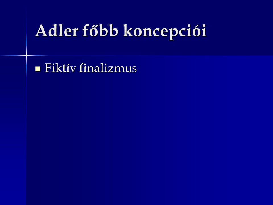 Adler főbb koncepciói Fiktív finalizmus Fiktív finalizmus