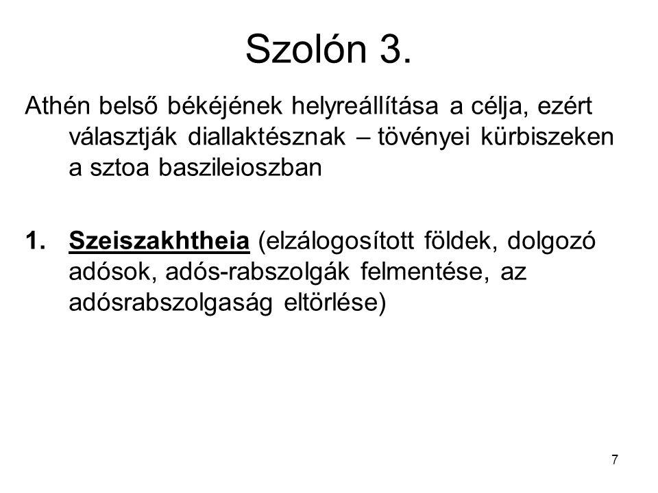7 Szolón 3. Athén belső békéjének helyreállítása a célja, ezért választják diallaktésznak – tövényei kürbiszeken a sztoa baszileioszban 1.Szeiszakhthe