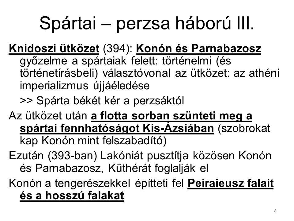 8 Spártai – perzsa háború III. Knidoszi ütközet (394): Konón és Parnabazosz győzelme a spártaiak felett: történelmi (és történetírásbeli) választóvona