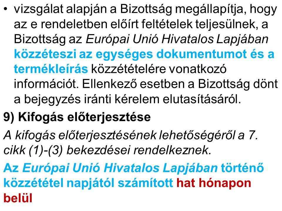 bármely tagállam vagy harmadik ország kifogással élhet a javasolt bejegyzés ellen a Bizottsághoz benyújtott, kellően indokolt nyilatkozat útján.
