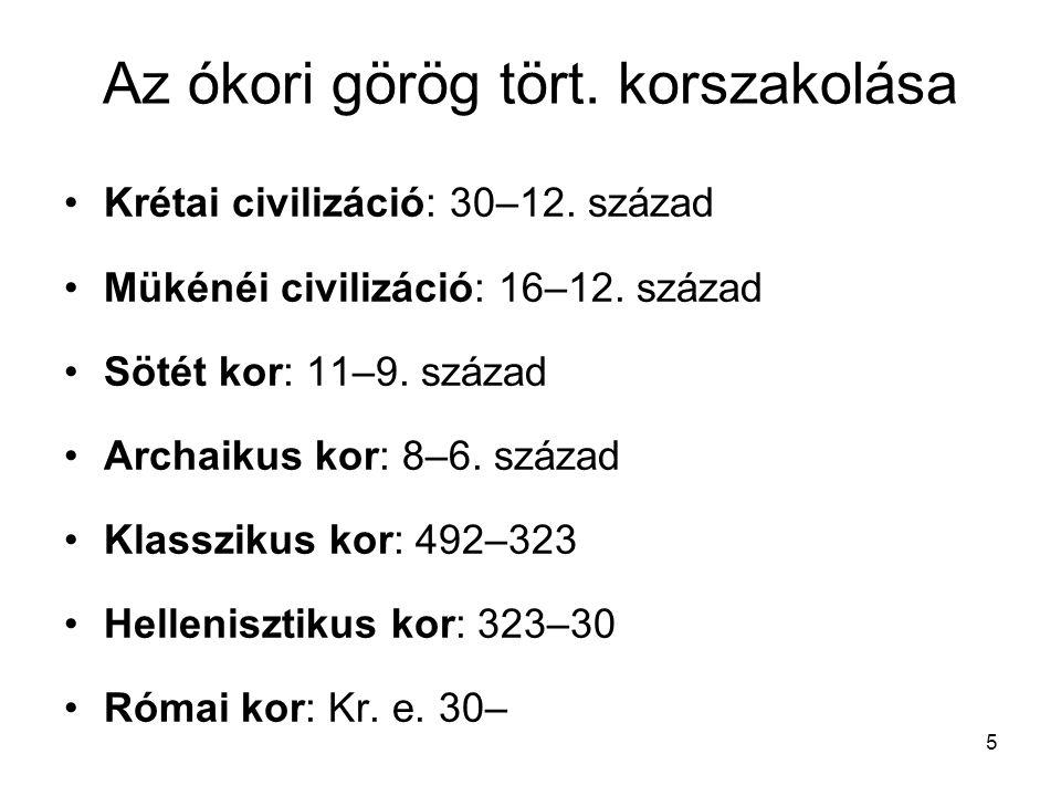 5 Az ókori görög tört.korszakolása Krétai civilizáció: 30–12.