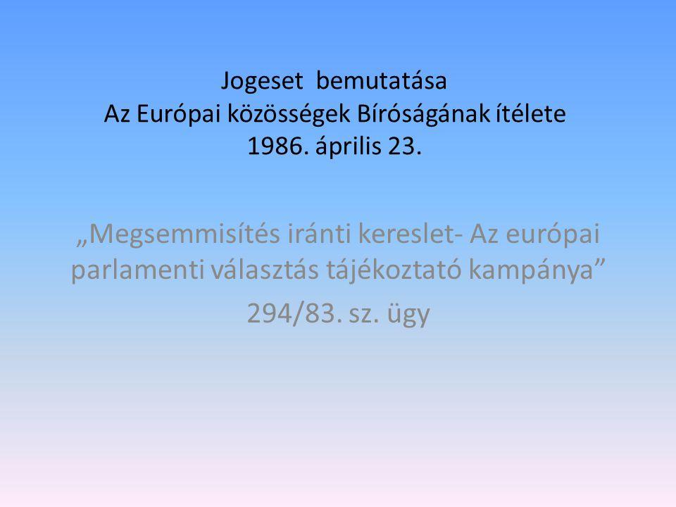 Jogeset bemutatása Az Európai közösségek Bíróságának ítélete 1986.