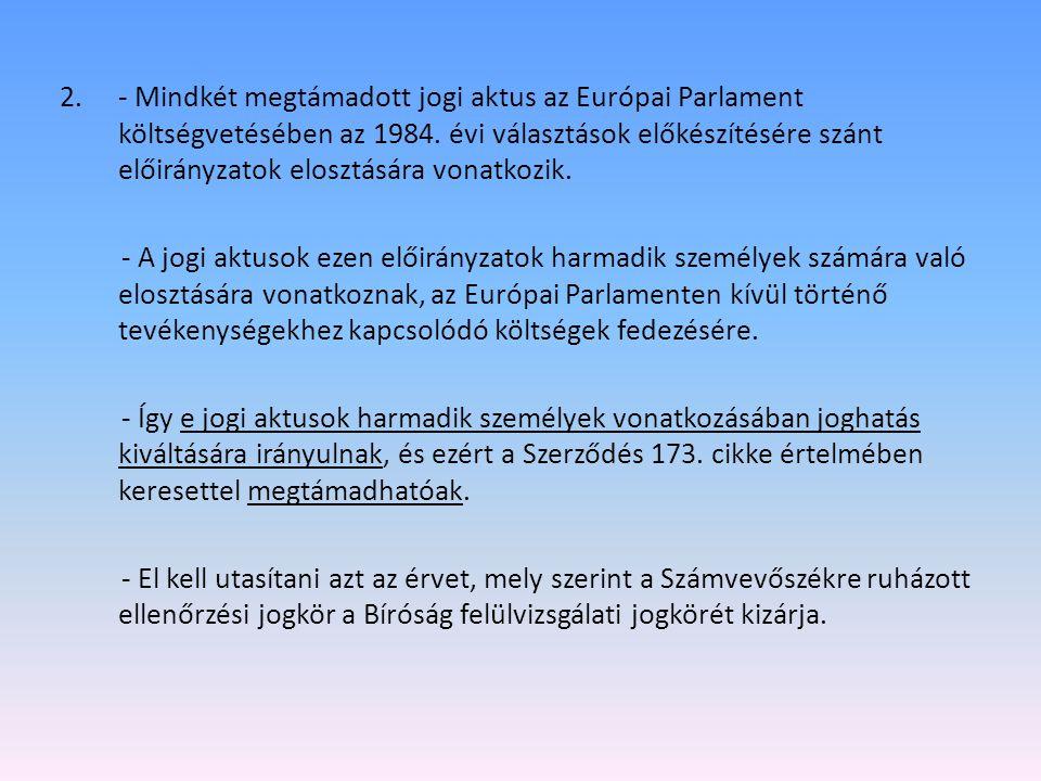 2.- Mindkét megtámadott jogi aktus az Európai Parlament költségvetésében az 1984.