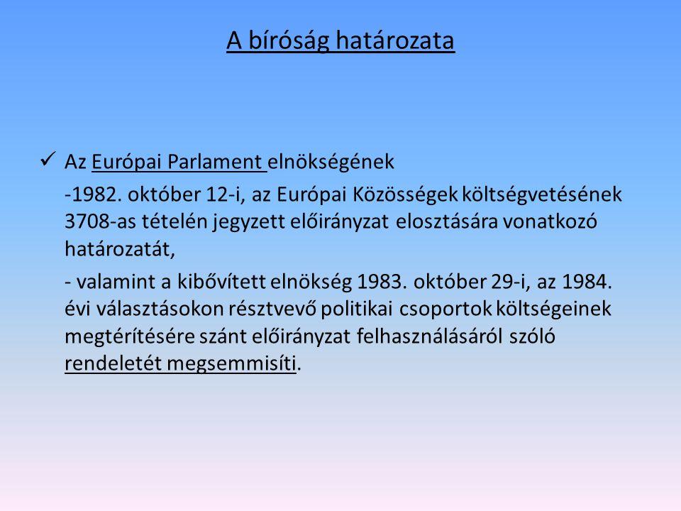 A bíróság határozata Az Európai Parlament elnökségének -1982.