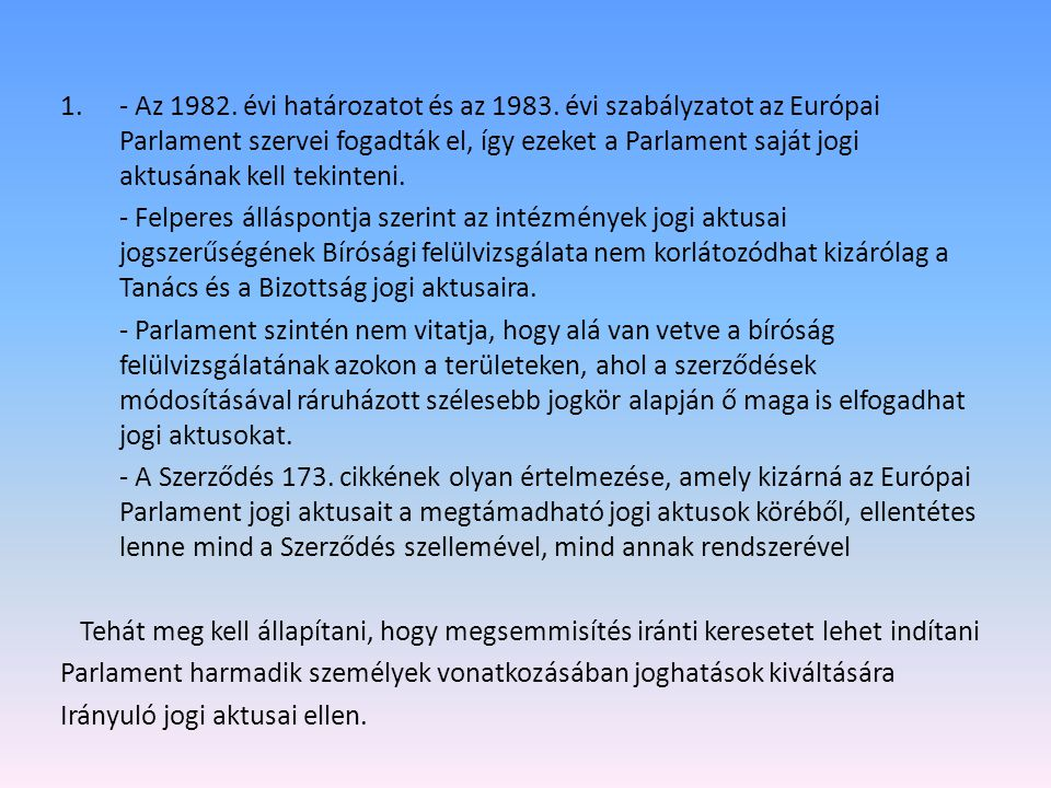 1.- Az 1982.évi határozatot és az 1983.