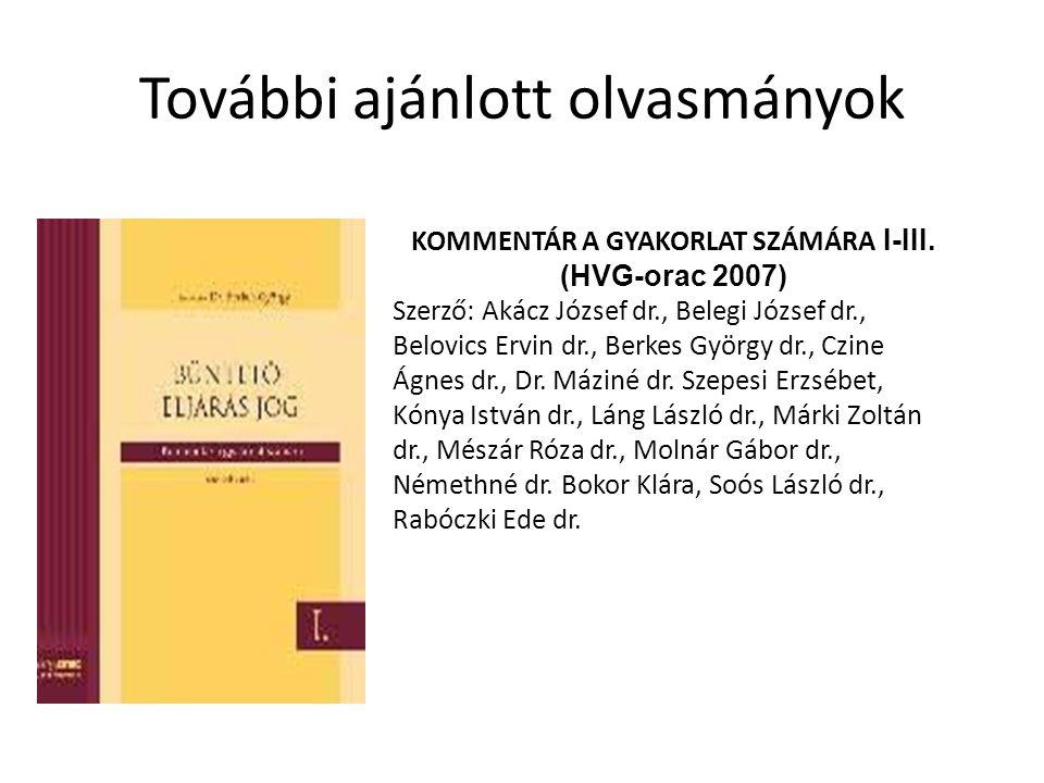 További ajánlott olvasmányok KOMMENTÁR A GYAKORLAT SZÁMÁRA I-III. (HVG-orac 2007) Szerző: Akácz József dr., Belegi József dr., Belovics Ervin dr., Ber