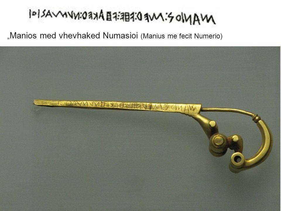 """8 """" Manios med vhevhaked Numasioi (Manius me fecit Numerio)"""