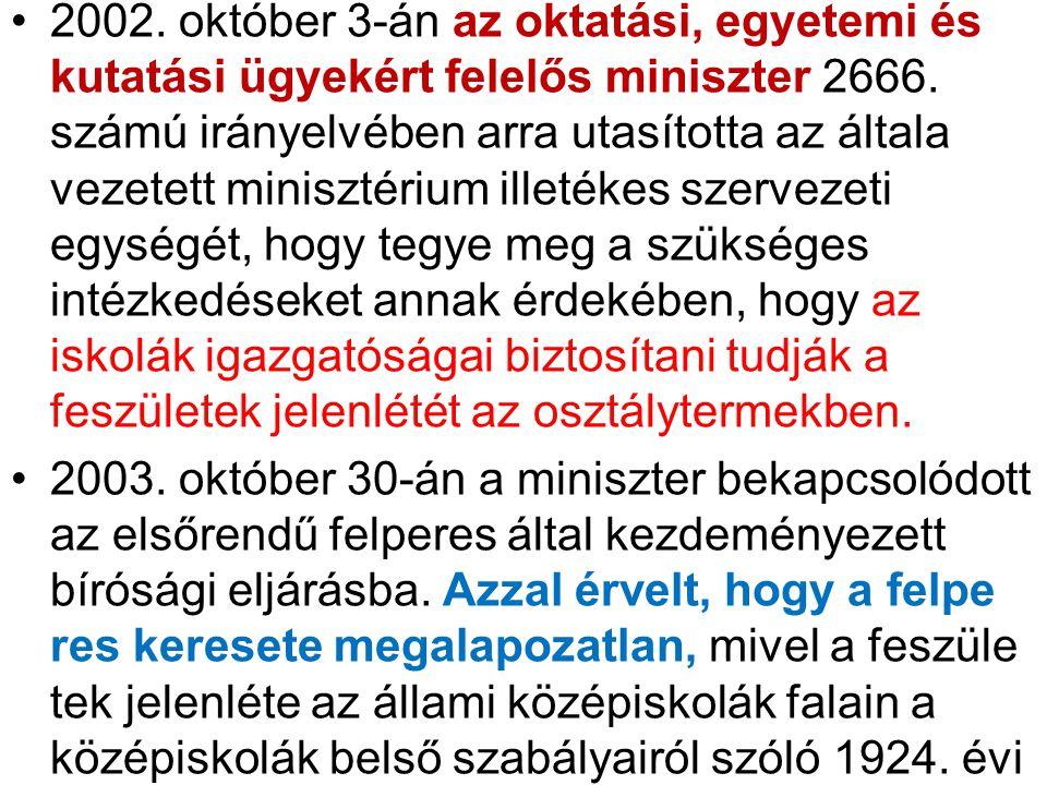 2002. október 3-án az oktatási, egyetemi és kutatási ügyekért felelős miniszter 2666.
