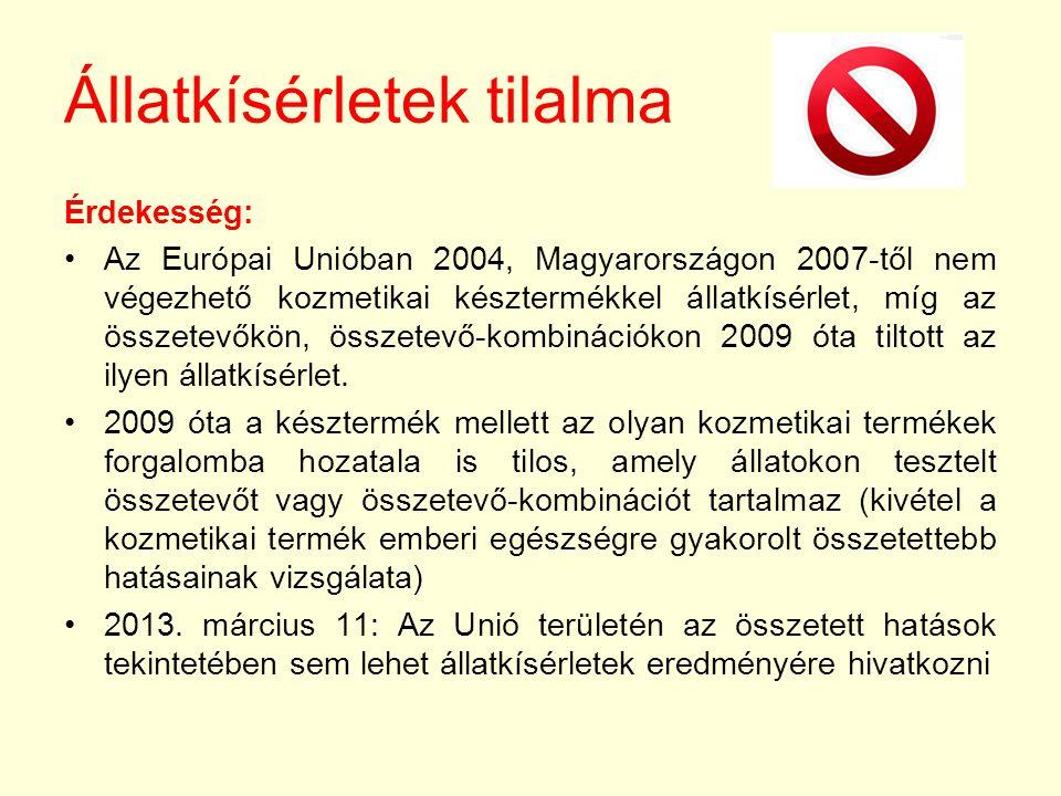Állatkísérletek tilalma Érdekesség: Az Európai Unióban 2004, Magyarországon 2007-től nem végezhető kozmetikai késztermékkel állatkísérlet, míg az összetevőkön, összetevő-kombinációkon 2009 óta tiltott az ilyen állatkísérlet.