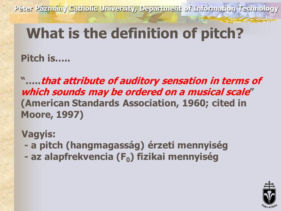 Péter Pázmány Catholic University, Department of Information Technology Pitch is…..
