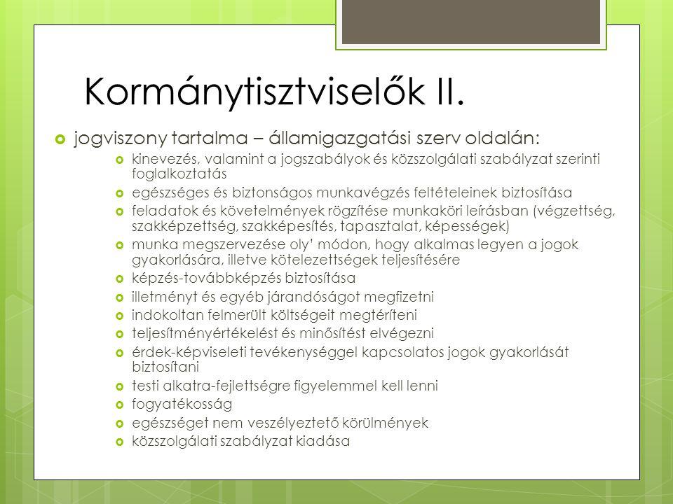Kormánytisztviselők II.  jogviszony tartalma – államigazgatási szerv oldalán:  kinevezés, valamint a jogszabályok és közszolgálati szabályzat szerin
