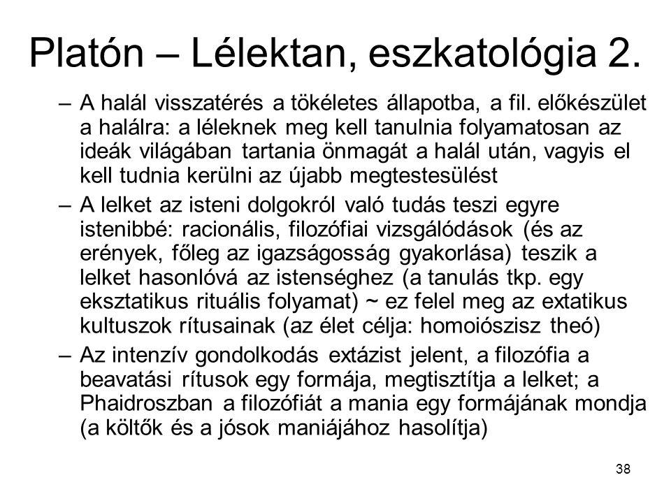 38 Platón – Lélektan, eszkatológia 2.–A halál visszatérés a tökéletes állapotba, a fil.