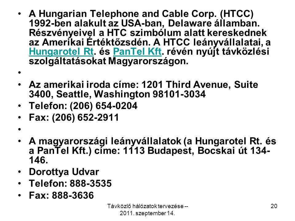 Távközlő hálózatok tervezése -- 2011. szeptember 14. 20 A Hungarian Telephone and Cable Corp. (HTCC) 1992-ben alakult az USA-ban, Delaware államban. R