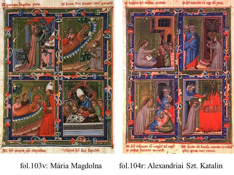 fol.103v: Mária Magdolnafol.104r: Alexandriai Szt. Katalin