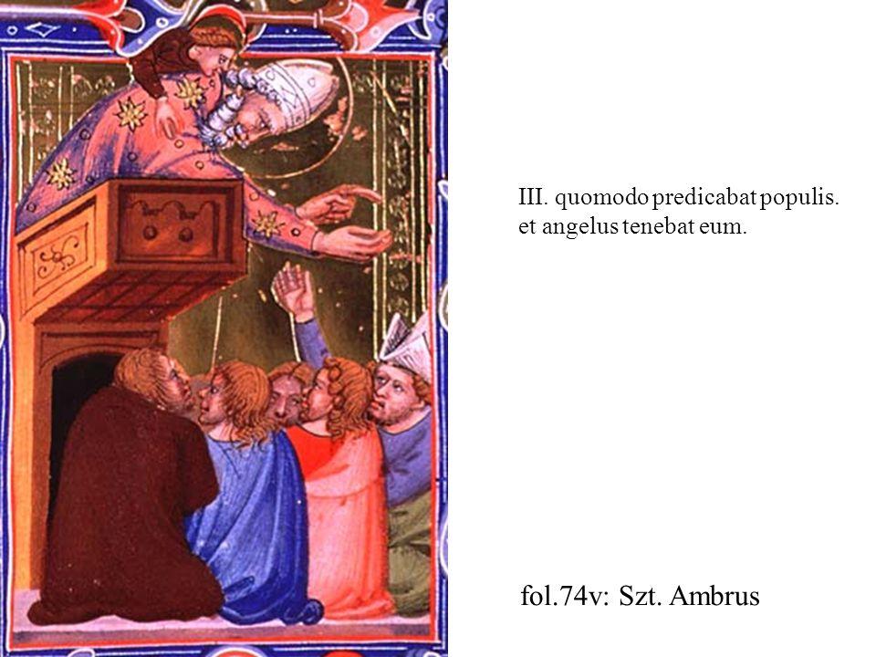 fol.74v: Szt. Ambrus III. quomodo predicabat populis. et angelus tenebat eum.