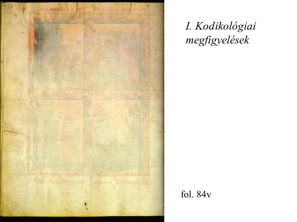 fol. 84v I. Kodikológiai megfigyelések
