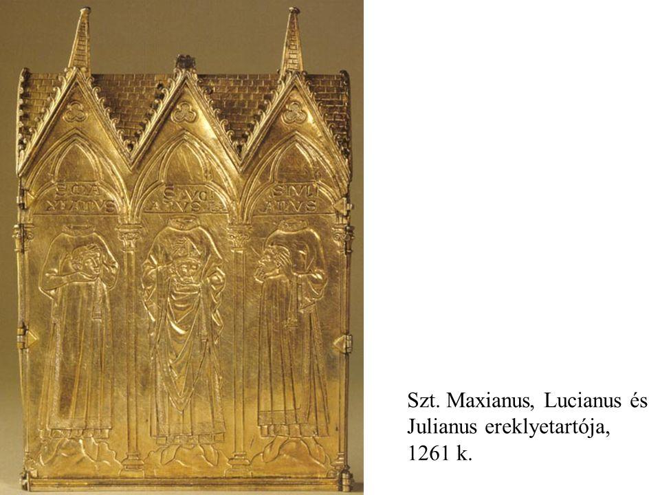 Szt. Maxianus, Lucianus és Julianus ereklyetartója, 1261 k.